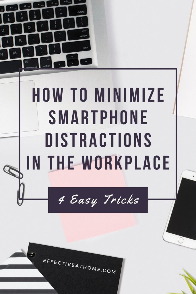 How To Minimize Cell Phone Distractions In The Workplace: 4 Easy Tricks