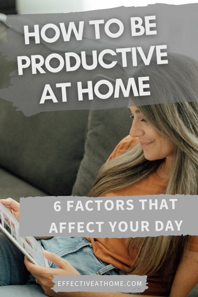 how to be productive at home: 6 factors that affect your day