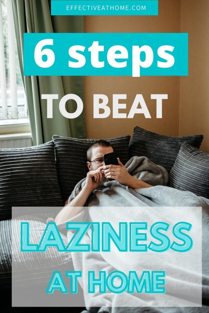 6 steps to beat laziness at home