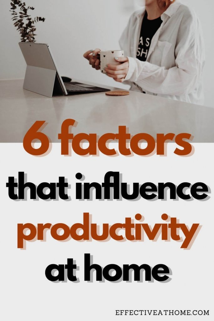 6 factors that influence productivity at home