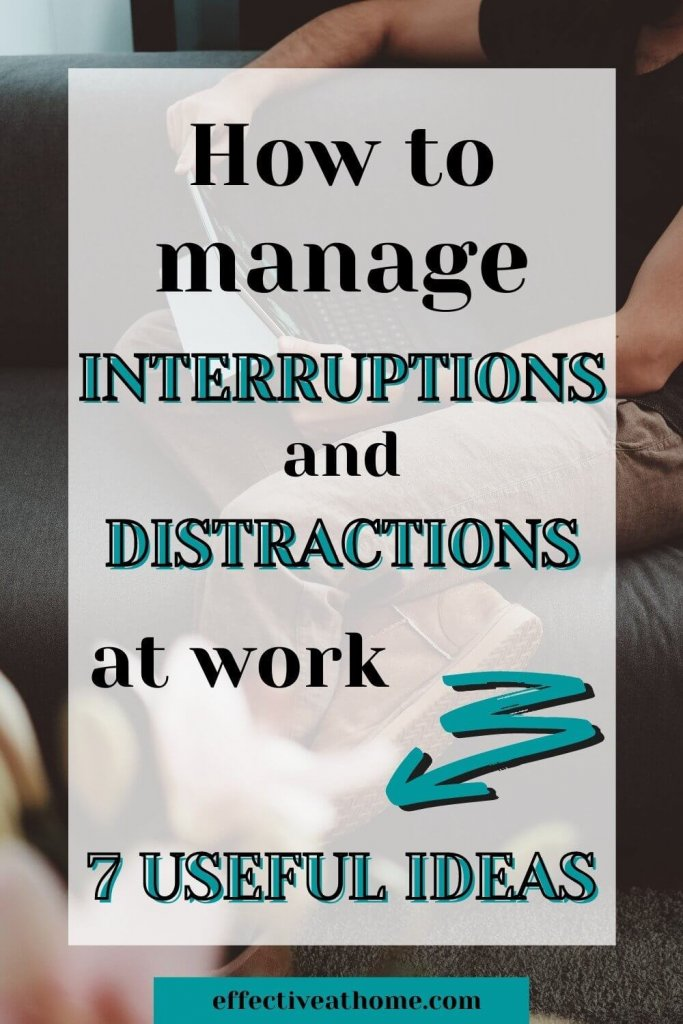 how to manage interruptions and distractions at work