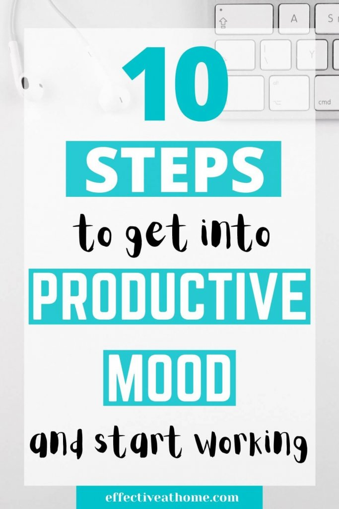 10 steps to get into productive mood and start working