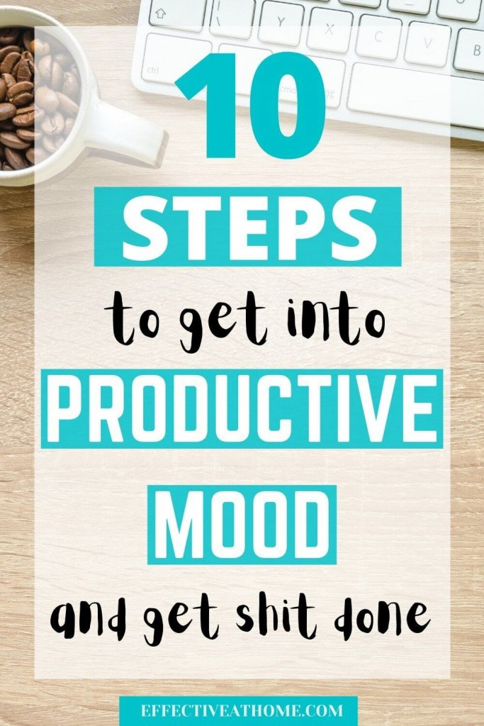 10 steps to get into a productive mood and get shit done
