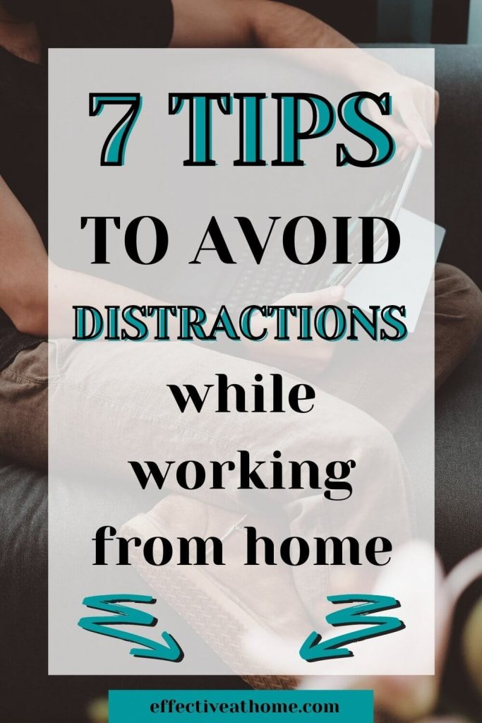 7 tips to avoid distractions while working from home
