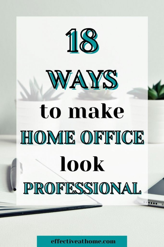 18 ways to make home office look professional