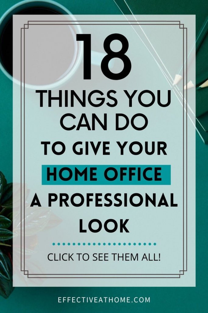 how to give your home office a professional look