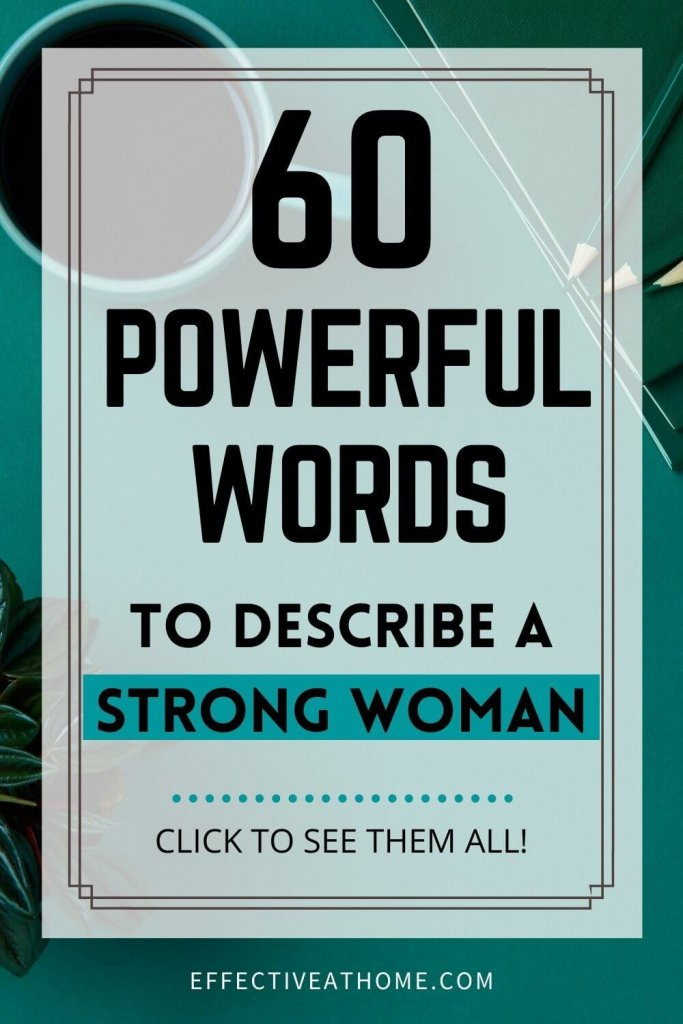 60 powerful words to describe a strong woman