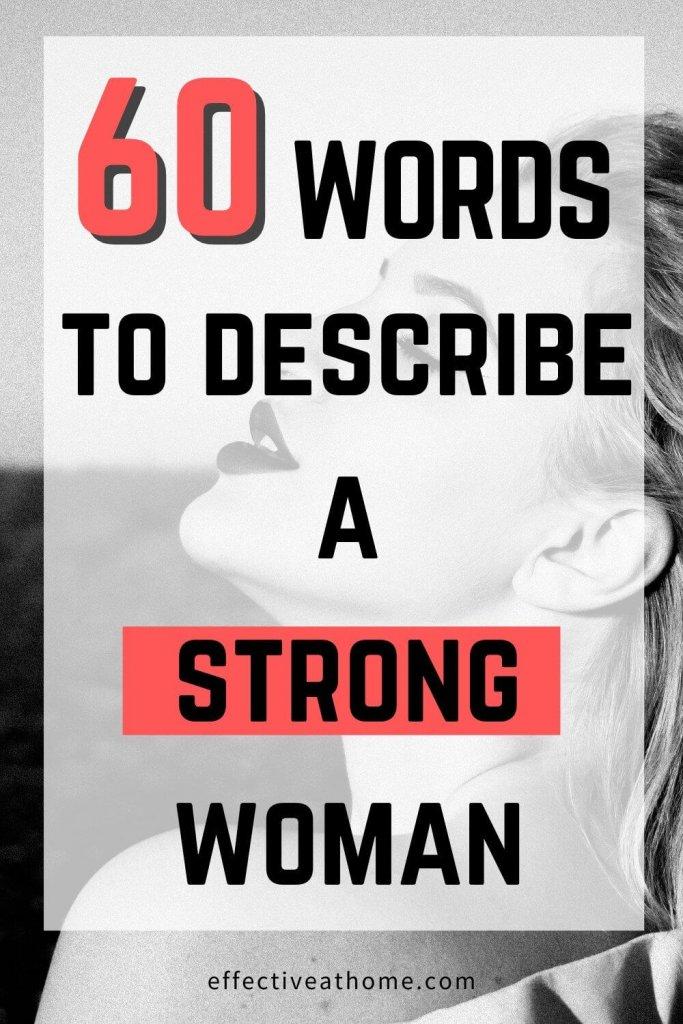 60 words to describe a strong woman