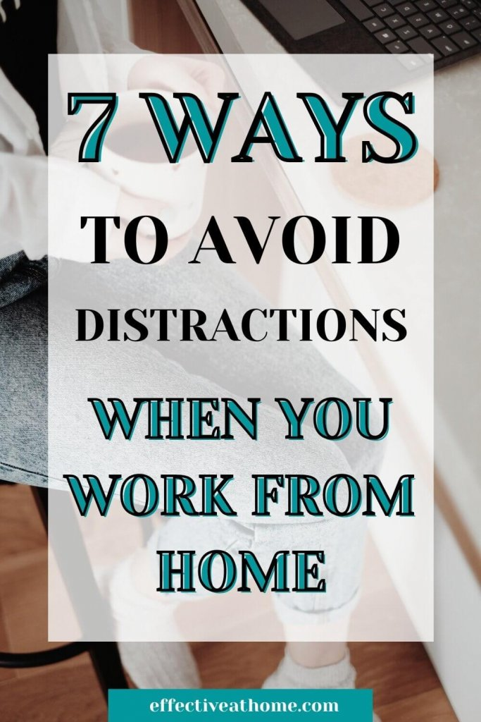 7 ways to avoid distractions when you work from home