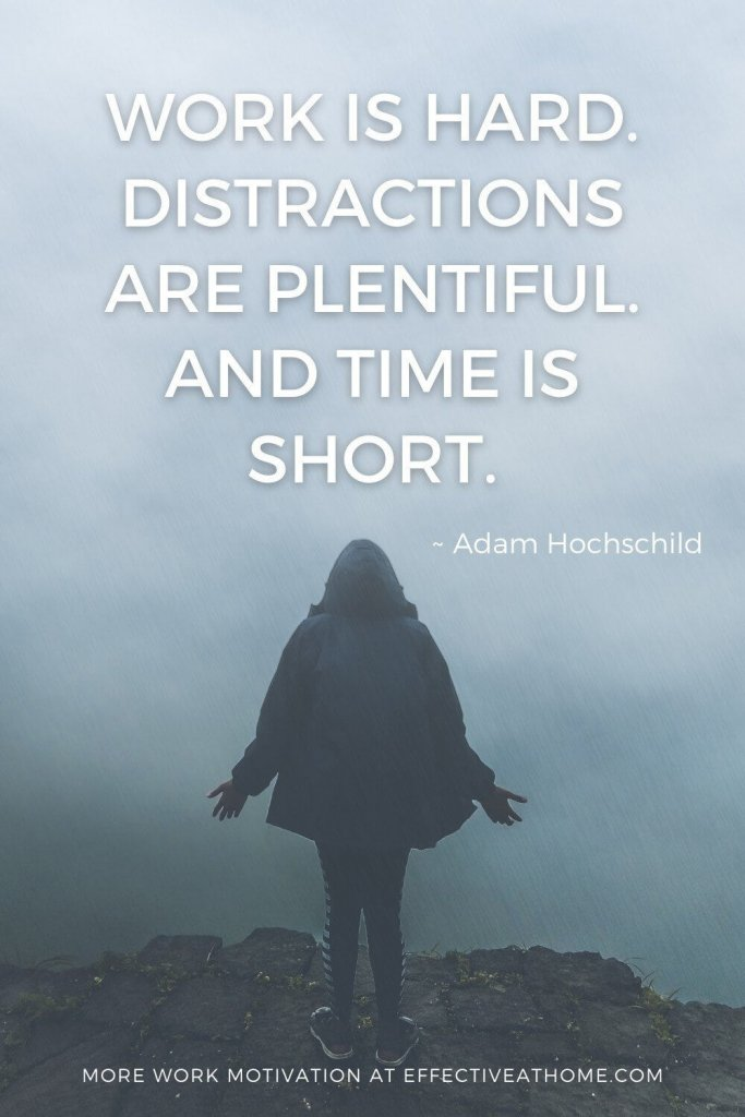 Work is hard. Distractions are plenty. And time is short. - Motivational quotes to avoid distractions