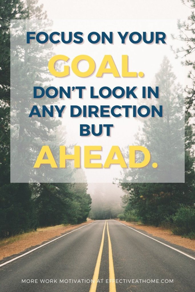 Focus on your goal. Don't look in any direction but ahead. - no distractions quotes