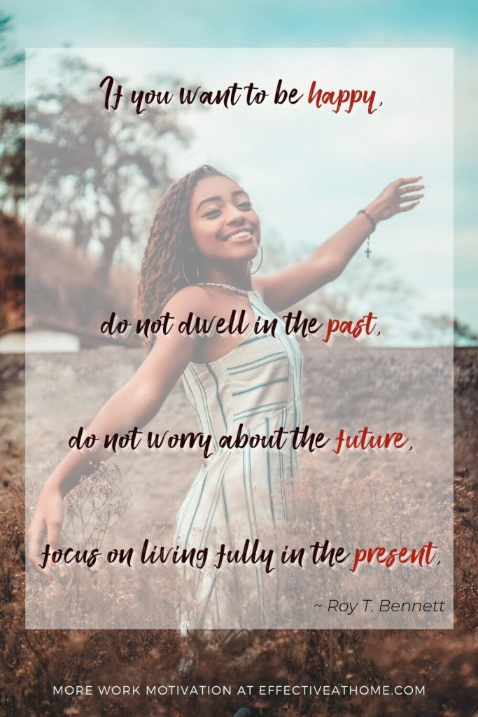 If you want to be happy, do not dwell in the past, do not worry about the future, focus on living fully in the present. - one of the most beautiful distraction quotes