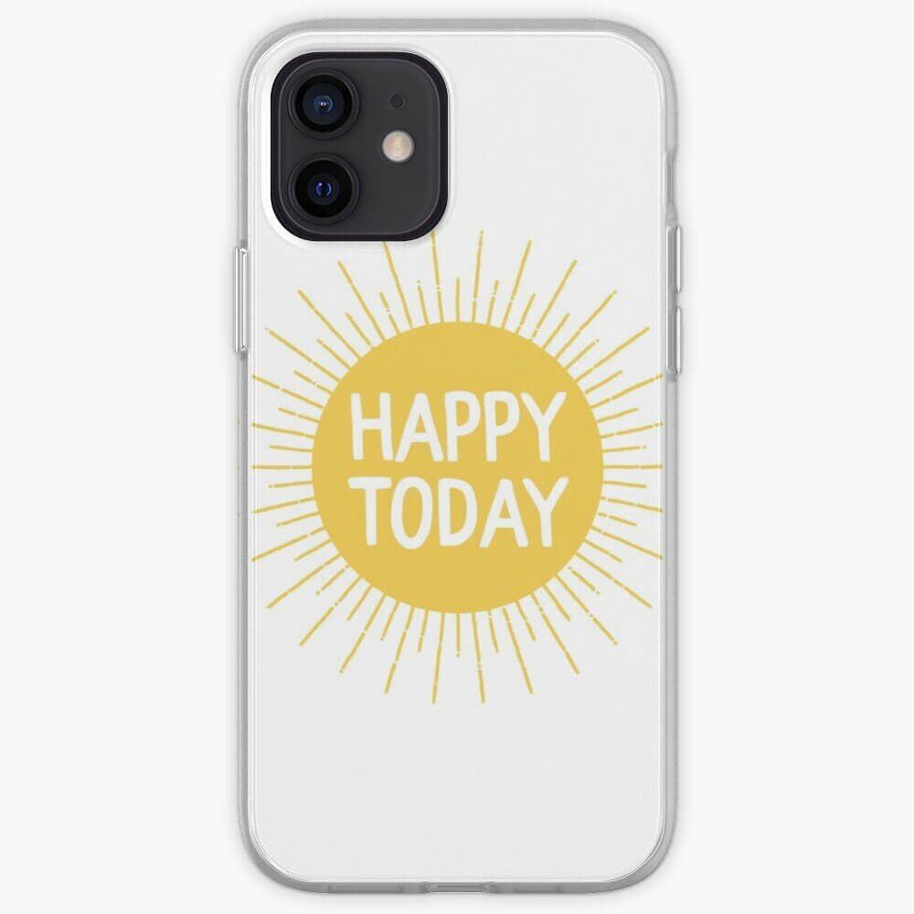 happy today sunshine motivational phone case
